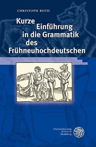 Kurze Einführung in die Grammatik des Frühneuhochdeutschen (Sprachwissenschaftliche Studienbücher)