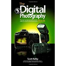 The Digital Photography Book, Part 3 by Kelby, Scott (2009) Paperback