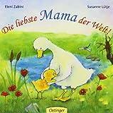 Bücher : Die liebste Mama der Welt! by Eleni Zabini Susanne Lütje (2011-02-01)