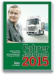Fahrer-Jahrbuch 2015: Neue Vorschriften und viel Wissenswertes für Fahrer, über Fahrzeuge und Verkehr