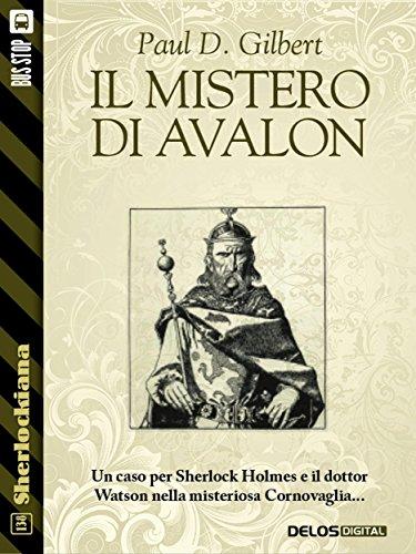Il mistero di Avalon (Sherlockiana) di Paul D. Gilbert