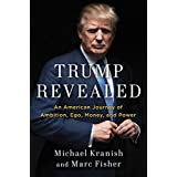 Trump Revealed: An American Journey of Ambition, Ego, Money, and Power (English Edition)