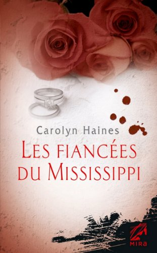 Les fiancées du Mississippi (Mira) par Carolyn Haynes