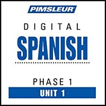 Spanish Phase 1, Unit 01: Learn to Speak and Understand Spanish with Pimsleur Language Programs