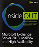 Microsoft Exchange Server 2013 Inside Out: Mailbox and High Availability (Inside Out (Microsoft))
