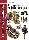 Les graines et leurs usages par Vidal