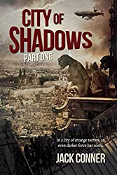 City of Shadows: Part One: A Post-Steampunk Lovecraft Adventure: From the World of the Atomic Sea (A Steampunk Series) (English Edition)