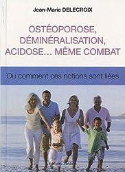 Ostéoporose, déminéralisation, acidose... même combat : Ou comment ces notions sont liées