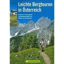 Leichte Bergtouren in Österreich: Gipfelziele, Panoramaplätze und Rundwanderungen vom Rätikon bis zum Dachstein