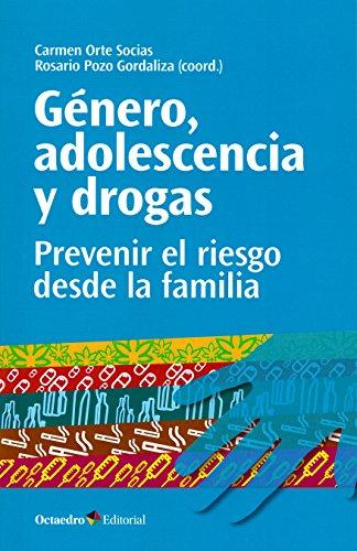 Género, adolescencia y drogas. Prevenir el riesgo desde la familia (Horizontes) por Rosario Pozo Gordaliza Carmen Orte Socias