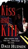 Kiss and Kill by Hudson, Dale (2008) Mass Market Paperback