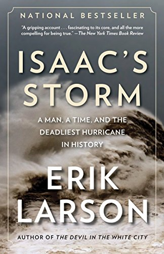 Isaac's Storm: A Man, a Time, and the Deadliest Hurricane in History por Erik Larson