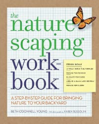 The Naturescaping Workbook: A Step-by-Step Guide for Bringing Nature to Your Backyard by Beth O'Donnell Young (2011-11-15)