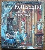 Les Rothschild Batisseurs et Mecenes de Prevost - Marcilhacy