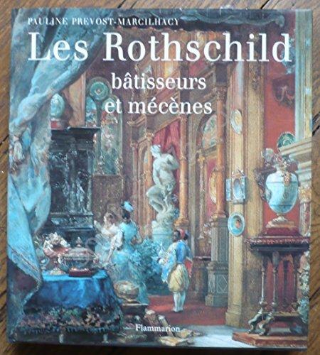 Les Rothschild Batisseurs et Mecenes par Prevost - Marcilhacy
