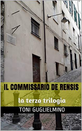 IL COMMISSARIO DE RENSIS: la terza trilogia