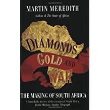 [( Diamonds, Gold, and War: The British, the Boers, and the Making of South Africa )] [by: Martin Meredith] [Sep-2008]