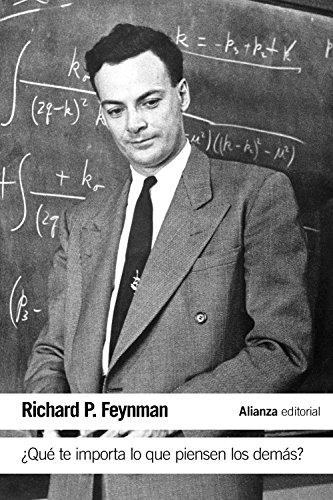¿Qué te importa lo que piensen los demás?: Nuevas aventuras de un curioso personaje tal como fueron referidas a ralph Leighton (El Libro De Bolsillo - Ciencias) por Richard P. Feynman
