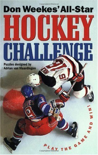 Don Weekes' All-Star Hockey Challenge: Play the Game and Win por Don Weekes