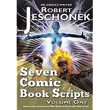 Seven Comic Book Scripts Volume One (English Edition)