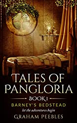 Tales of Pangloria: Barney's Bedstead: Book One