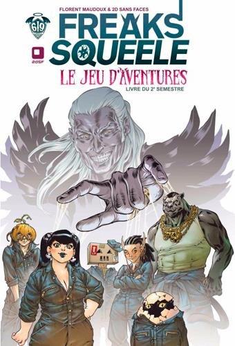 Freaks Squeele, le jeu d'aventures : Livre du 2e semestre - Avec un écran 3 volets
