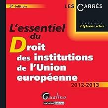L'essentiel du Droit des institutions de l'Union européenne 2012-2013