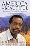 America the Beautiful: Rediscovering What Made This Nation Great by Carson M.D., Ben (2013) Paperback