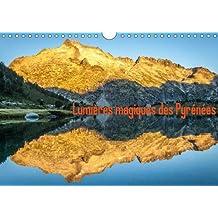 Lumières magiques des Pyrénées : Lumières des grands parcs nationaux des Pyrénées. Calendrier mural A4 horizontal