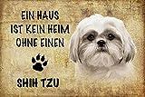 ComCard EIN Haus ist kein heim ohne einen Shih Tzu Hund Schild aus Blech, Metal Sign, tin