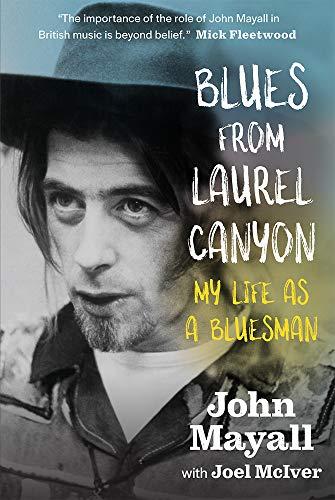 Blues from Laurel Canyon: John Mayall: My Life as a Bluesman Blue Laurel