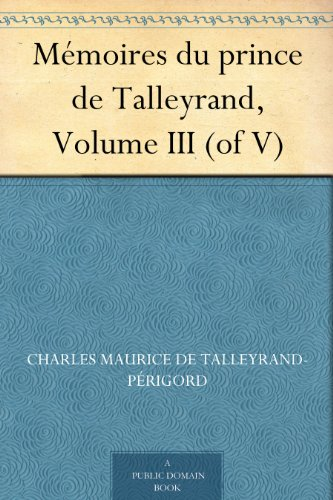 Couverture du livre Mémoires du prince de Talleyrand, Volume III (of V)