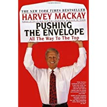 Pushing the Envelope: All The Way To The Top by Harvey Mackay (2000-05-02)