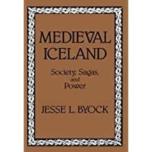 Medieval Iceland: Society, Sagas, and Power by Jesse L. Byock (1990-02-07)