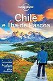 Chile e Ilha de Páscoa - Coleção Lonely Planet (Em Portuguese do Brasil)