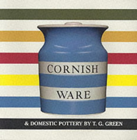Cornish Ware and Domestic Pottery by T.G.