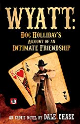 Wyatt: Doc Holliday's Account of an Intimate Friendship