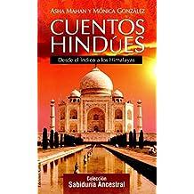Cuentos hindúes: Desde el Índico a los Himalayas (Cuentos del mundo)