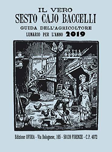 Calendario Romena 2019.Il Vero Sesto Cajo Baccelli 2019 Guida Dell Agricoltore Lunario Per L Anno 2019
