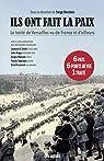 Ils ont fait la paix. Le traité de Versailles vu de France et d'ailleurs par Berstein