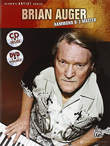 Brian Auger Hammond B-3 Master: Learn Keyboard Techniques from the Legend Himself [With CD (Audio)] (Alfred's Artist Series)