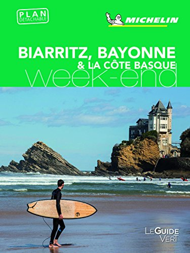 Guide Vert Weekend Bayonne Anglet Biarritz Michelin