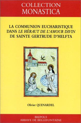 La communion eucharistique dans le 'Héraut de l'Amour divin' de Gertru: Situation, acteurs et mise en scène de la 'divina pietas' (Monastica)