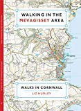 Walking in the Mevagissey Area: Close Encounters of the Local Kind (Cornish Walks Book 1)