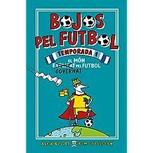 Bojos pel futbol. Temporada 1: El món governat pel futbol (Roca Juvenil)