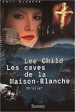 Les caves de la Maison-Blanche de Lee Child