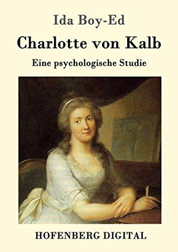Charlotte von Kalb: Eine psychologische Studie