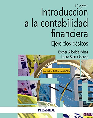 Introducción a la contabilidad financiera: Ejercicios básicos (Economía y Empresa) (Spanish Edition) par [Albelda Pérez, Esther, Sierra García, Laura]