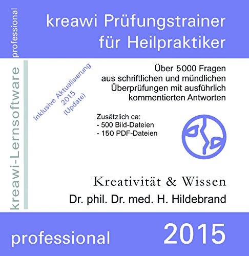 kreawi Prüfungstrainer für Heilpraktiker, Lernsoftware: Über 4500 Fragen aus schriftlichen und mündlichen Überprüfungen mit ausführlich kommentierten Antworten
