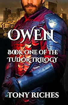 Owen - Book One of the Tudor Trilogy by [Riches, Tony]
